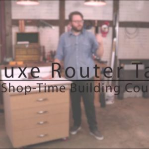 Deluxe Sliding-Top Router Table Course - Preview
