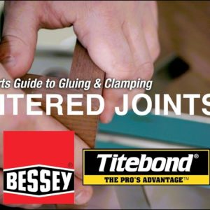 Experts Guide to Gluing & Clamping: Mitered Joints